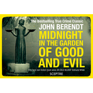 Midnight in the Garden of Good and Evil: A Savannah Story (BOK)