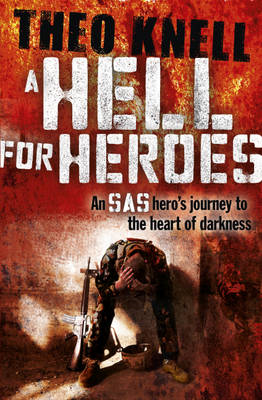 A Hell for Heroes: A SAS Hero's Journey to the Heart of Darkness (BOK)