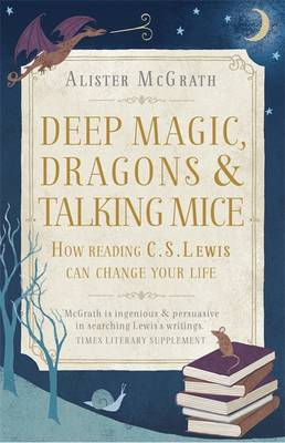 Deep Magic, Dragons and Talking Mice (BOK)