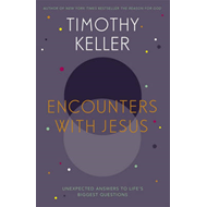 Encounters with Jesus: Unexpected Answers to Life's Biggest Questions (BOK)