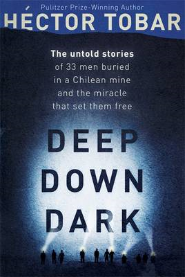 Deep Down Dark: The Untold Stories of 33 Men Buried in a Chi (BOK)