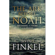 Ark Before Noah: Decoding the Story of the Flood (BOK)