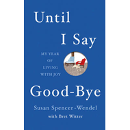 Until I Say Good-bye: My Year of Living with Joy (BOK)