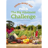 Big Allotment Challenge: The Patch - Grow Make Eat (BOK)