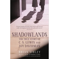Shadowlands: The True Story of C S Lewis and Joy Davidman (BOK)