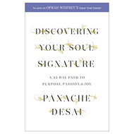 Discovering Your Soul Signature: A 33 Day Path to Purpose, Passion and Joy (BOK)
