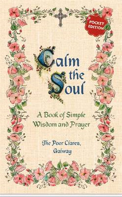 Calm the Soul: A Book of Simple Wisdom and Prayer (BOK)
