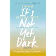 It's Not Yet Dark (BOK)