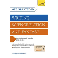 Get Started in: Writing Science Fiction and Fantasy (BOK)