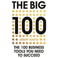 Big 100: The 100 Business Tools You Need to Succeed (BOK)