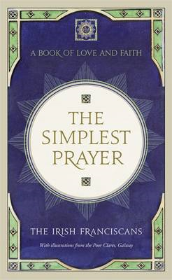 The Simplest Prayer: A Book of Love and Faith (BOK)