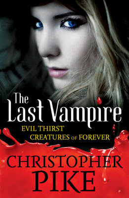 Evil Thirst: Bks. 5 & 6: WITH Creatures of Forever (BOK)