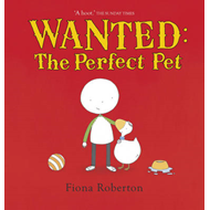 Wanted: The Perfect Pet (BOK)