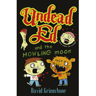Undead Ed and the Howling Moon: v. 1 (BOK)
