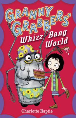 Granny Grabbers' Whizz Bang World (BOK)