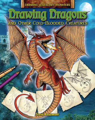 Drawing Dragons and Other Cold Blooded Creatures (BOK)