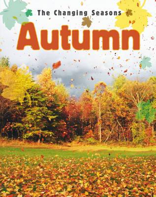 The Changing Seasons: Autumn (BOK)