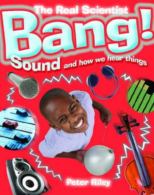 Bang! Sound and How We Hear Things (BOK)