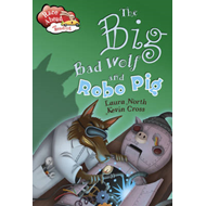 Big Bad Wolf and the Robot Pig (BOK)