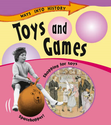 Ways Into History: Toys and Games (BOK)