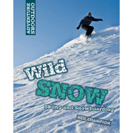 Wild Snow: Skiing and Snowboarding (BOK)