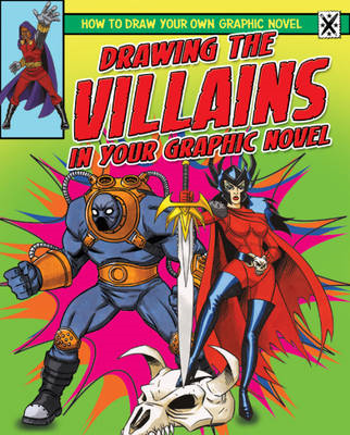 Drawing the Villains in Your Graphic Novel (BOK)