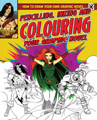 Pencilling, Inking and Colouring Your Graphic Novel (BOK)