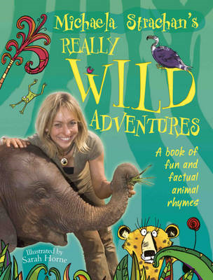 Michaela Strachan's Really Wild Adventures: A Book of Fun and Factual Animal Rhymes (BOK)