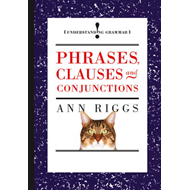 Phrases, Clauses and Conjunctions (BOK)