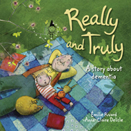Really and Truly: A Story About Dementia (BOK)