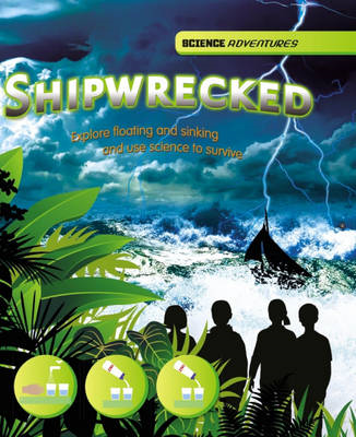 Shipwrecked! - Explore floating and sinking and use science (BOK)