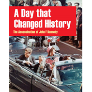A Day That Changed History: The Assassination of John F. Kennedy (BOK)