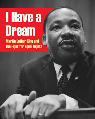 I Have a Dream: Martin Luther King and the Fight for Equal Rights (BOK)