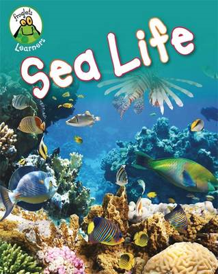 Froglets: Learners: Sea Life (BOK)