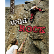 Wild Rock: Climbing and Mountaineering (BOK)