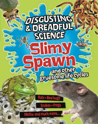 Disgusting and Dreadful Science: Slimy Spawn and Other Grues (BOK)