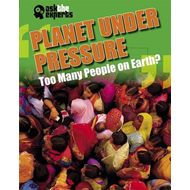 Planet Under Pressure: Too Many People on Earth? (BOK)