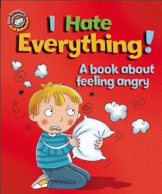 I Hate Everything!: A Book About Feeling Angry (BOK)