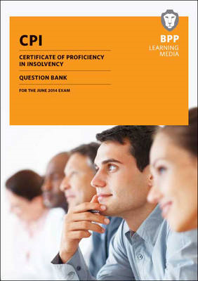 CPI Certificate of Proficiency in Insolvency Question Bank: Question Bank (BOK)