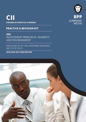 CII - J06 Investment Principles, Markets and Environment: Revision Kit (BOK)