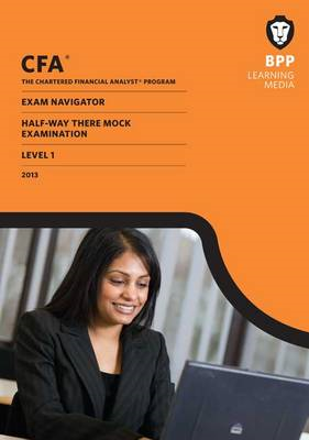 CFA Navigator - Halfway-there Mock Exam Level 1: Mock Exam (BOK)