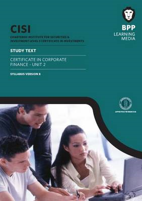 CISI Certificate in Corporate Finance Unit 2 Study Text Syllabus Version 8: Study Text (U2) (BOK)