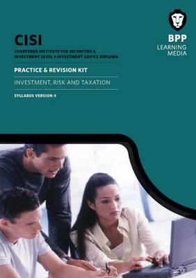 CISI IAD Level 4 Investment Risk and Taxation Practice & Revision Kit Version 4: Revision Kit (BOK)