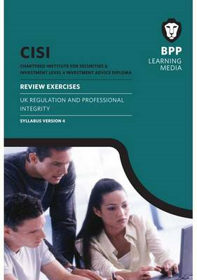 CISI IAD Level 4 Regulation and Professional Integrity Reviews Syllabus Version 4: Review Exercises (BOK)