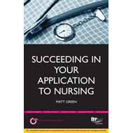 Succeeding in Your Application to Nursing: How to Prepare th (BOK)