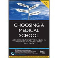 Choosing a Medical School: An Essential Guide to UK Medical (BOK)