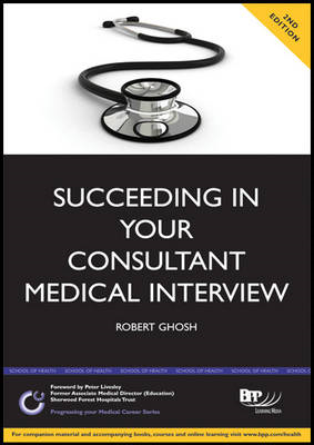 Succeeding in Your Consultant Medical Interview: A Comprehen (BOK)
