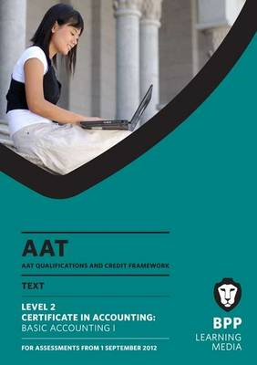 AAT - Basic Accounting 1: Study Text (L2) (BOK)