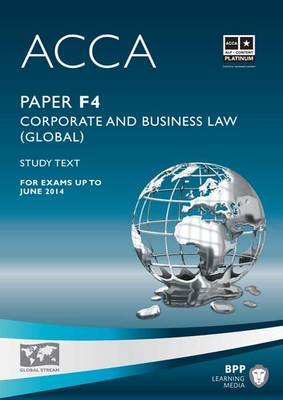ACCA - F4 Corporate and Business Law (Global): Study Text (BOK)