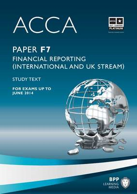 ACCA - F7 Financial Reporting (International & UK): Study Text (BOK)